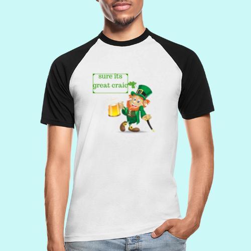 sure its great craic - Men's Baseball T-Shirt