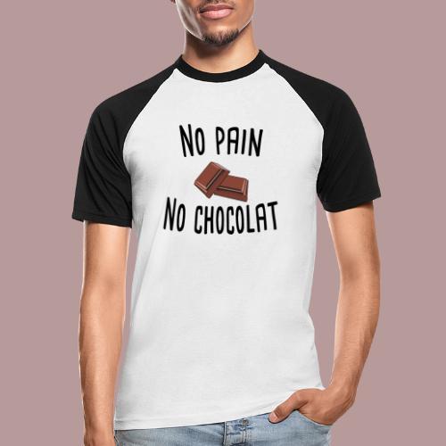 No pain no chocolat citation drôle - T-shirt baseball manches courtes Homme
