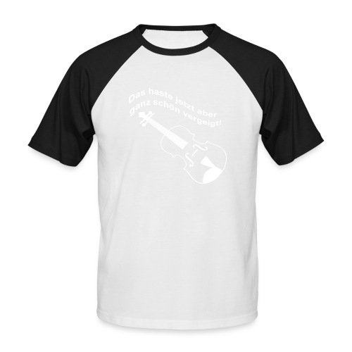 Das haste vergeigt. - Männer Baseball-T-Shirt