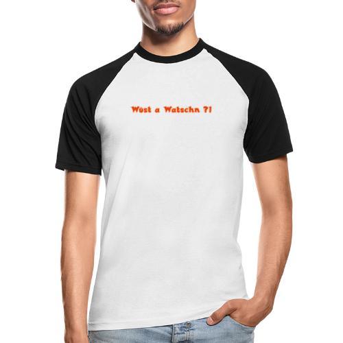 Wüst a Watschn?! - Männer Baseball-T-Shirt