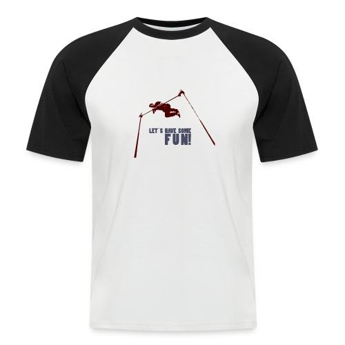 Let s have some FUN - Mannen baseballshirt korte mouw