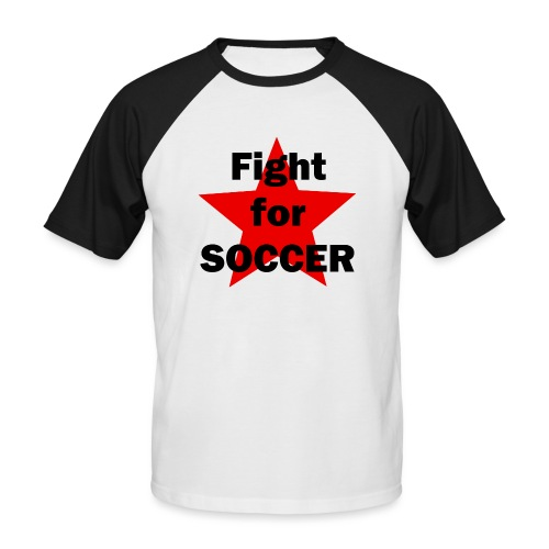 Fight for SOCCER - Männer Baseball-T-Shirt