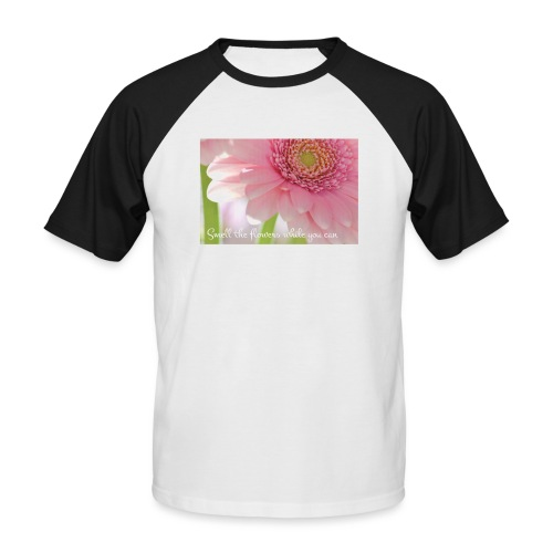Smell the flowers while you can - Miesten lyhythihainen baseballpaita