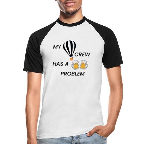 My Ballooning crew has a drinking problem - Männer Baseball-T-Shirt