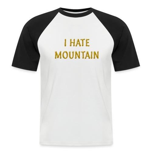 hate mountain - Männer Baseball-T-Shirt