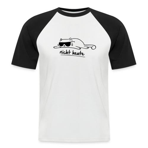 Vorschau: nicht heute - Männer Baseball-T-Shirt