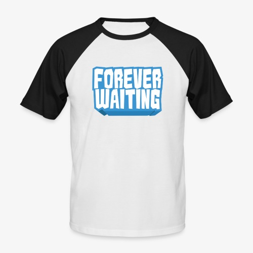 Forever Waiting - Men's Baseball T-Shirt