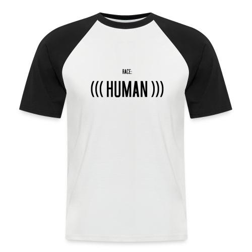 Race: (((Human))) - Männer Baseball-T-Shirt