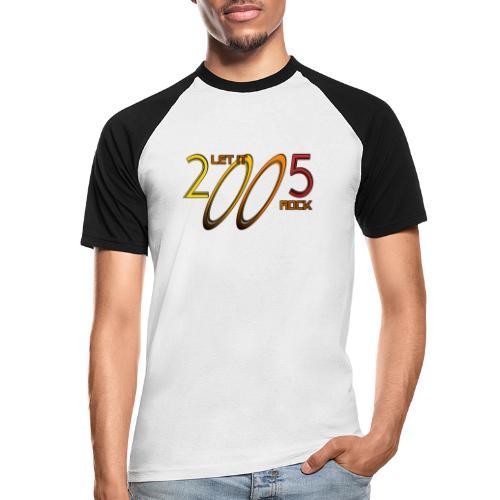 Let it Rock 2005 - Männer Baseball-T-Shirt