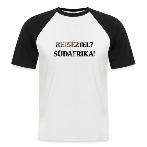 Reiseziel? Südafrika! - Männer Baseball-T-Shirt