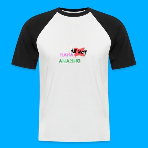 Hana Is Not Amazing T-Shirts - Men's Baseball T-Shirt