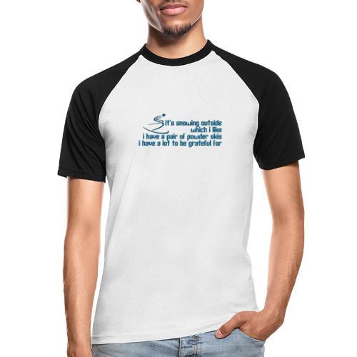 Snowing Outside - Men's Baseball T-Shirt