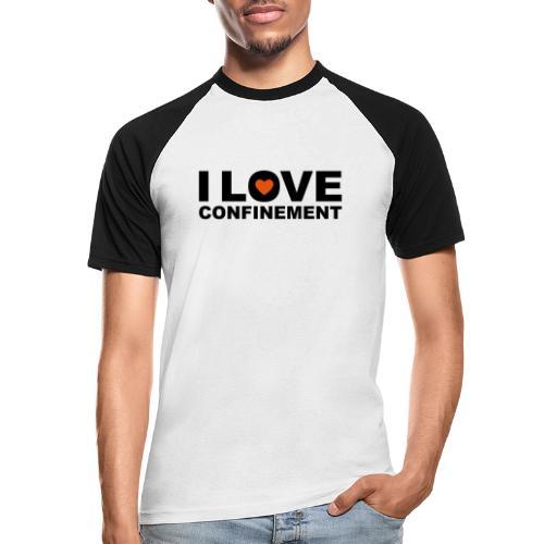 j aime le confinement - T-shirt baseball manches courtes Homme