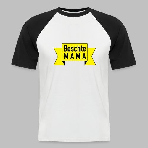 Beschte Mama - Auf Spruchband - Männer Baseball-T-Shirt