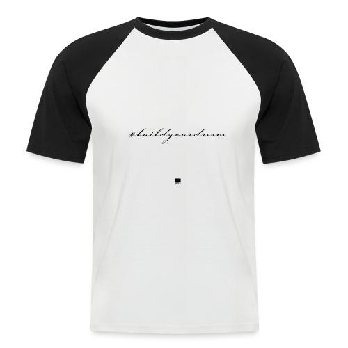 #buildyourdream - Männer Baseball-T-Shirt