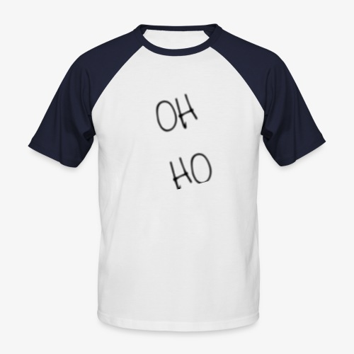 OH HO - Men's Baseball T-Shirt