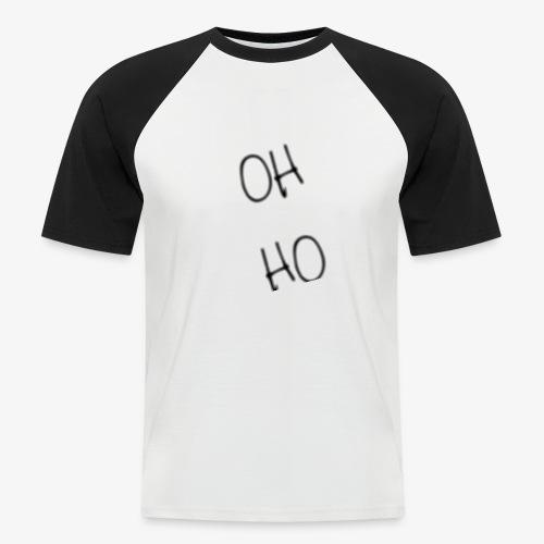 OH HO - Men's Baseball T-Shirt