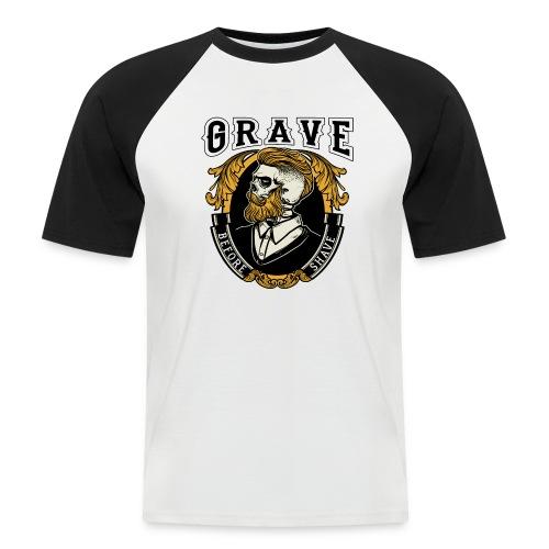 Grave Before Shave Bearded - Männer Baseball-T-Shirt
