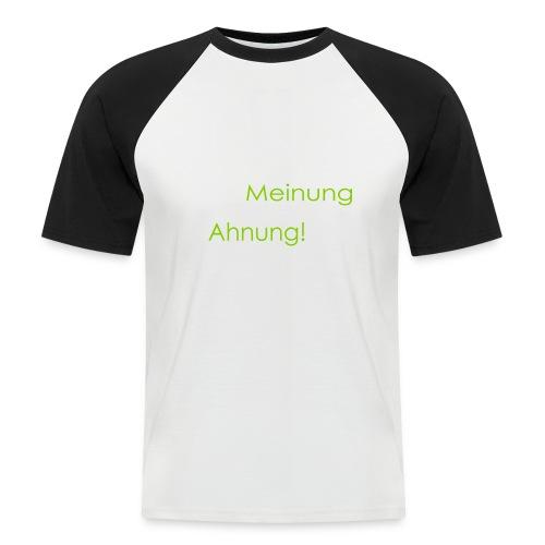 Das ist aber ganz schön viel Meinung - Männer Baseball-T-Shirt