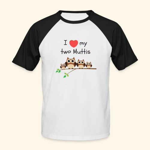 I love my two Muttis - T-shirt baseball manches courtes Homme