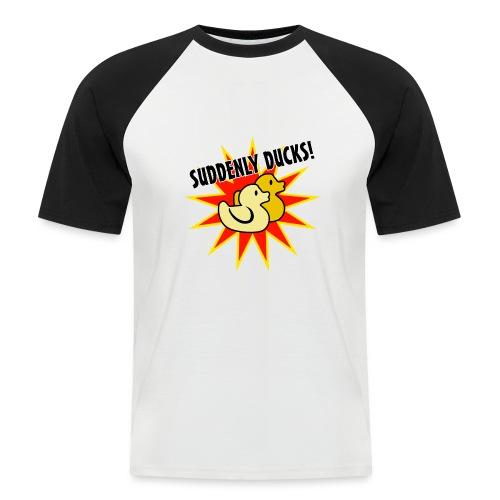 Suddenly Ducks! - Men's Baseball T-Shirt
