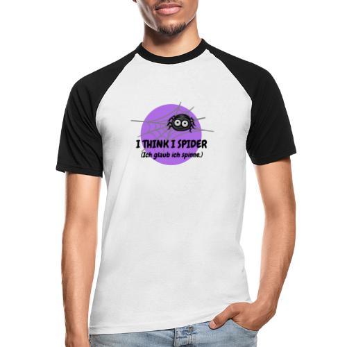 I think I spider! - Männer Baseball-T-Shirt