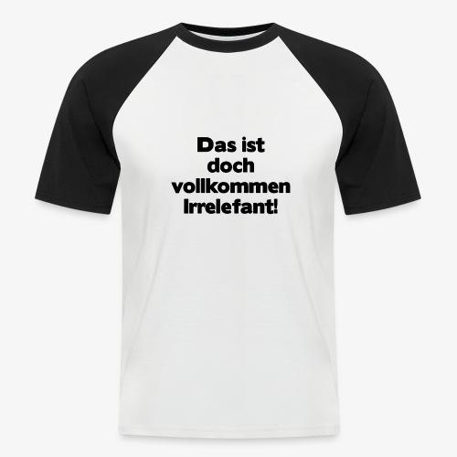 Irrelefant schwarz - Männer Baseball-T-Shirt