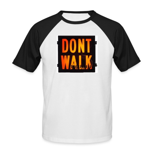 Don't Walk - Men's Baseball T-Shirt