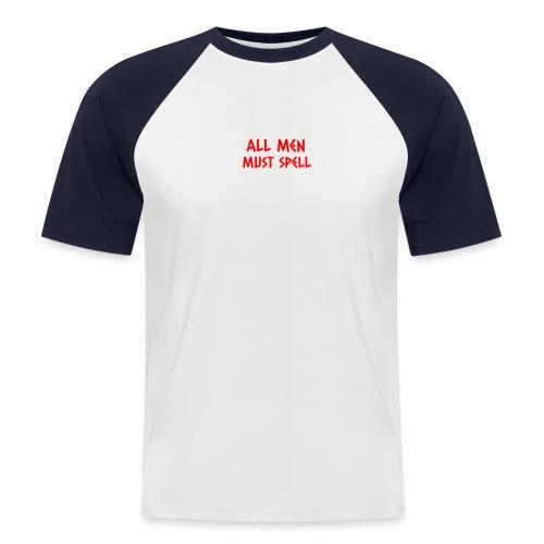 All Men Must Spell - Kortærmet herre-baseballshirt