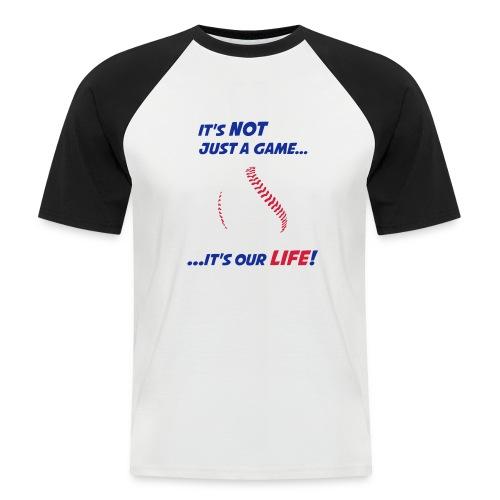 Baseball is our life - Men's Baseball T-Shirt