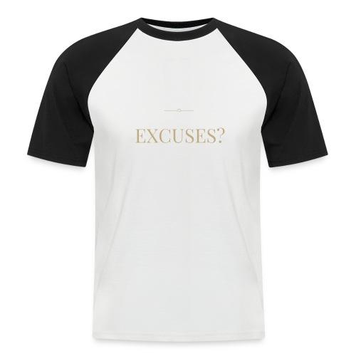 EXCUSES? Motivational T Shirt - Men's Baseball T-Shirt