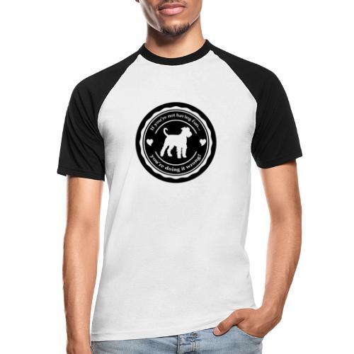 If you're not having fun ... - Men's Baseball T-Shirt