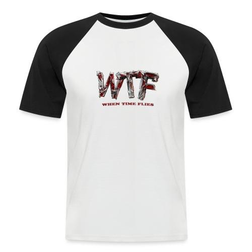 WTF (when time flies) - Men's Baseball T-Shirt