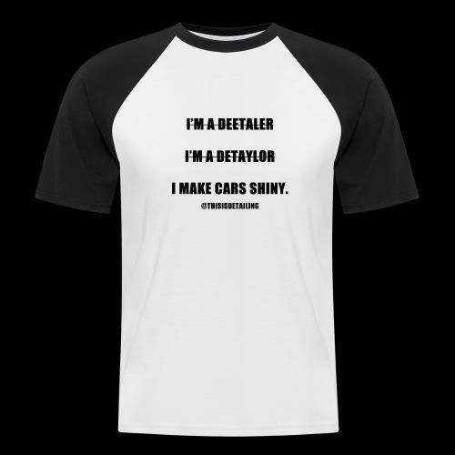 I'm a detailer! - Men's Baseball T-Shirt