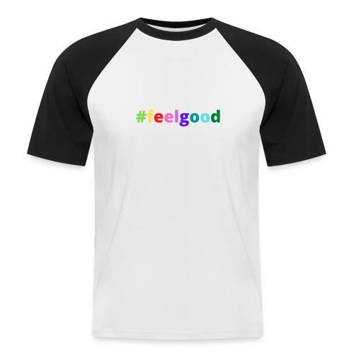 #feelgood - Männer Baseball-T-Shirt