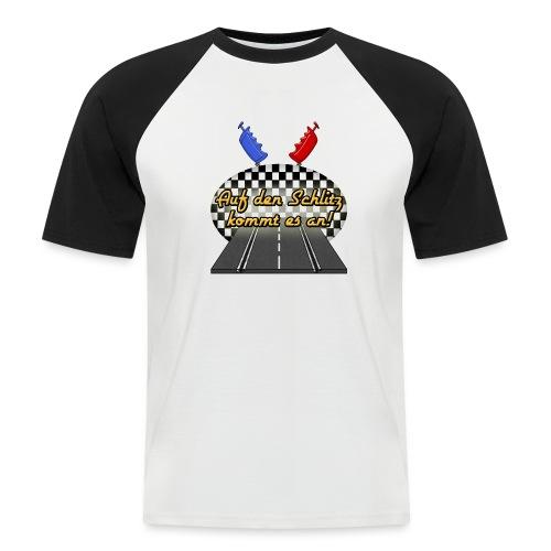 Auf den Schlitz kommt es an! - Männer Baseball-T-Shirt