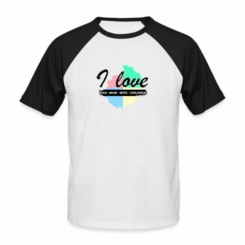 I love dad mom wife children - T-shirt baseball manches courtes Homme