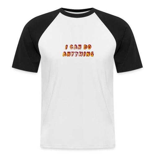 I can do anything - Men's Baseball T-Shirt