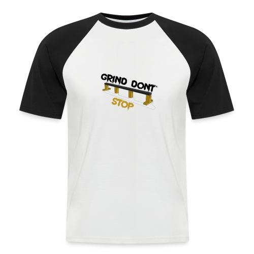 Grind dont stop - Men's Baseball T-Shirt