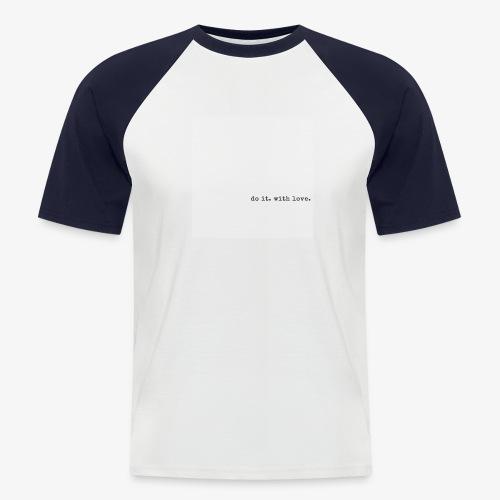do it with love - Men's Baseball T-Shirt