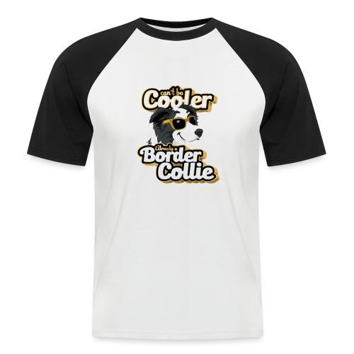 Can not be Cooler - Border Collie Black - Men's Baseball T-Shirt