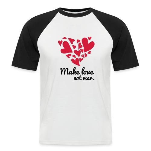 Make Love Not War T-Shirt - Men's Baseball T-Shirt