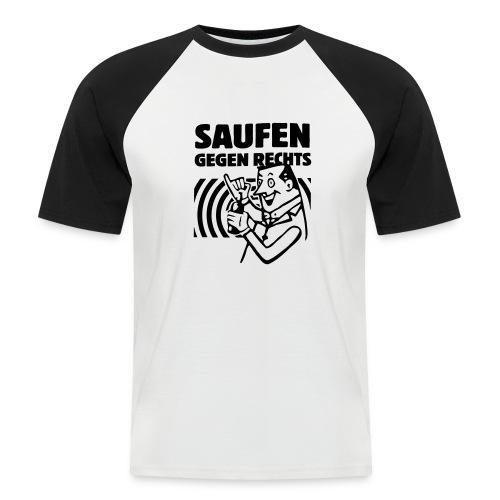 Saufen gegen Rechts - Männer Baseball-T-Shirt
