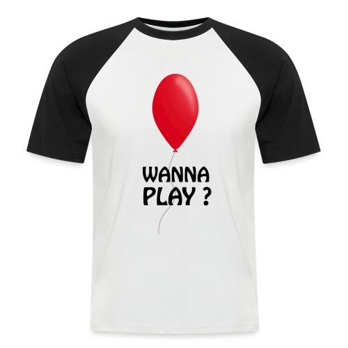 Wanna Play ? - Männer Baseball-T-Shirt