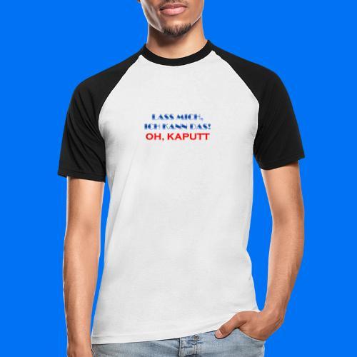 Lass mich, ich kann das - Männer Baseball-T-Shirt