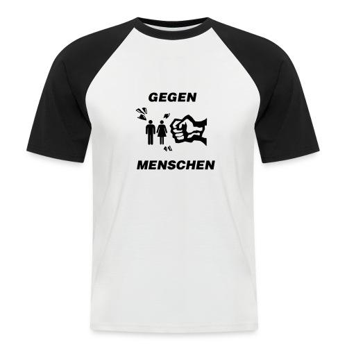 Gegen Menschen - Männer Baseball-T-Shirt