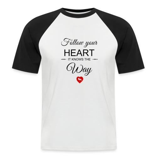 follow your heartbesser - Männer Baseball-T-Shirt