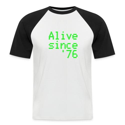 Alive since '76. 40th birthday shirt - Men's Baseball T-Shirt