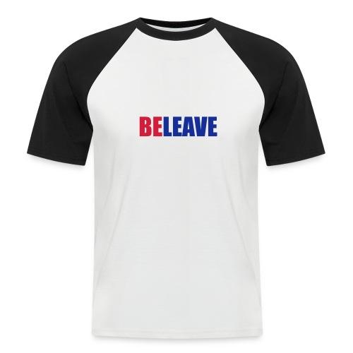 BeLeave - Men's Baseball T-Shirt