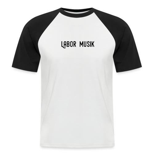 Labor Musik Schriftzug - Männer Baseball-T-Shirt